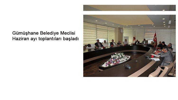 Gümüşhane Belediye Meclisi Haziran ayı toplantıları başladı